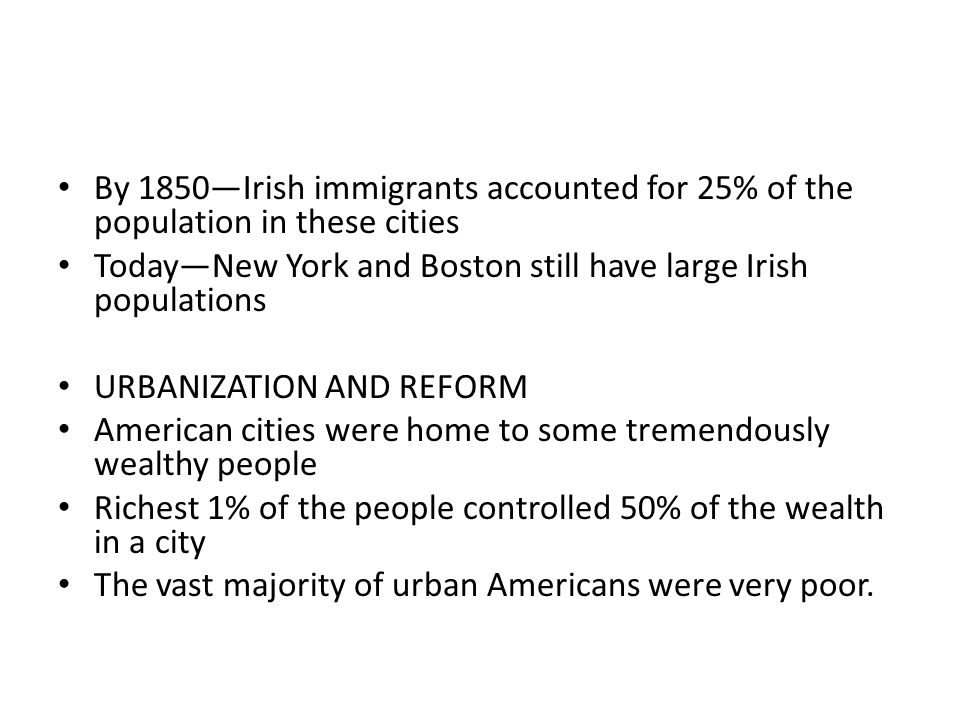 By 1850—Irish immigrants accounted for 25% of the population in these cities