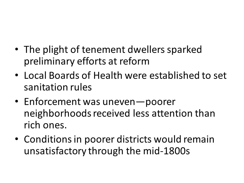 The plight of tenement dwellers sparked preliminary efforts at reform
