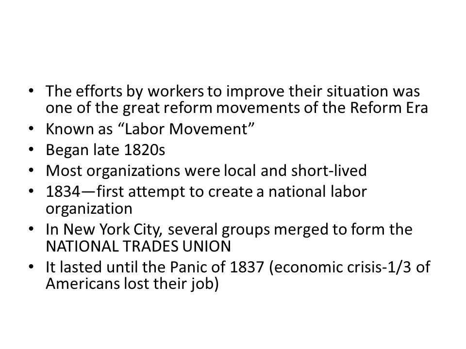 The efforts by workers to improve their situation was one of the great reform movements of the Reform Era