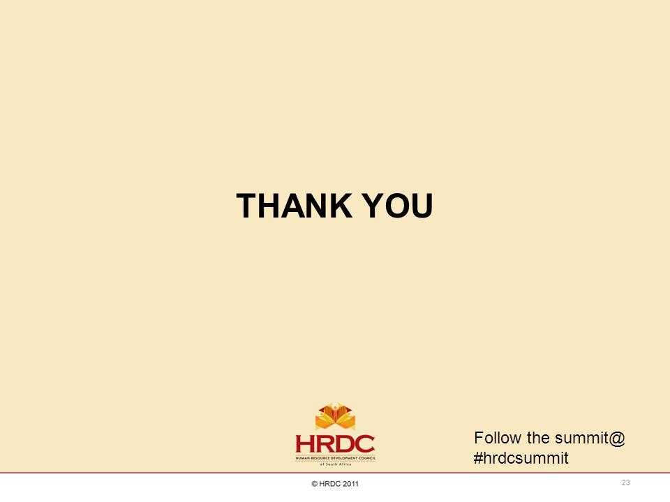 THANK YOU Follow the summit@ #hrdcsummit