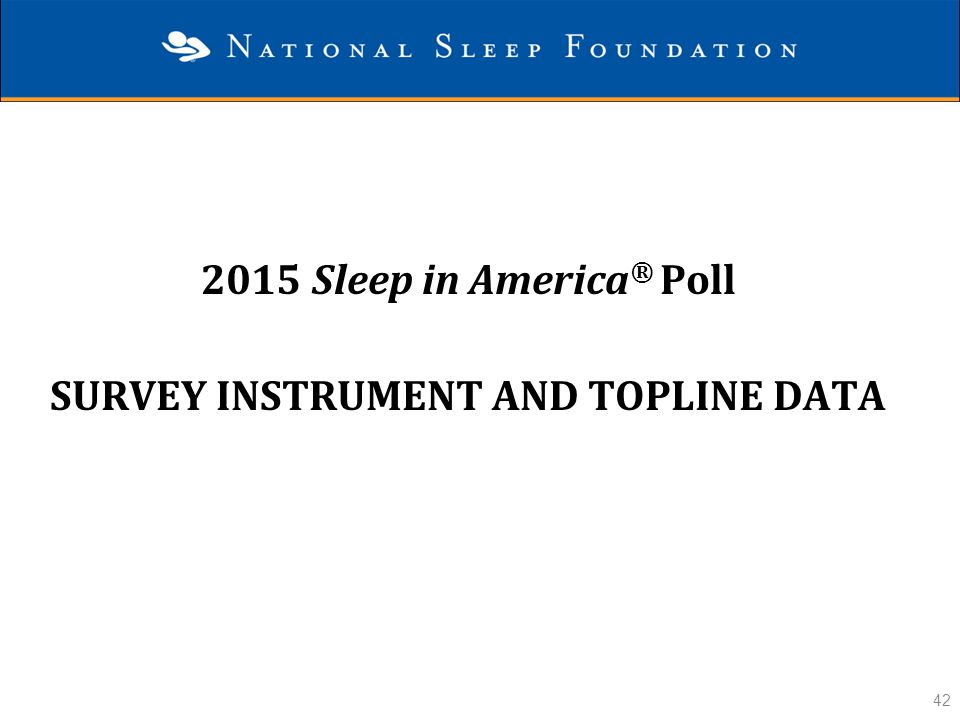 2015 Sleep in America® Poll Survey Instrument and Topline Data