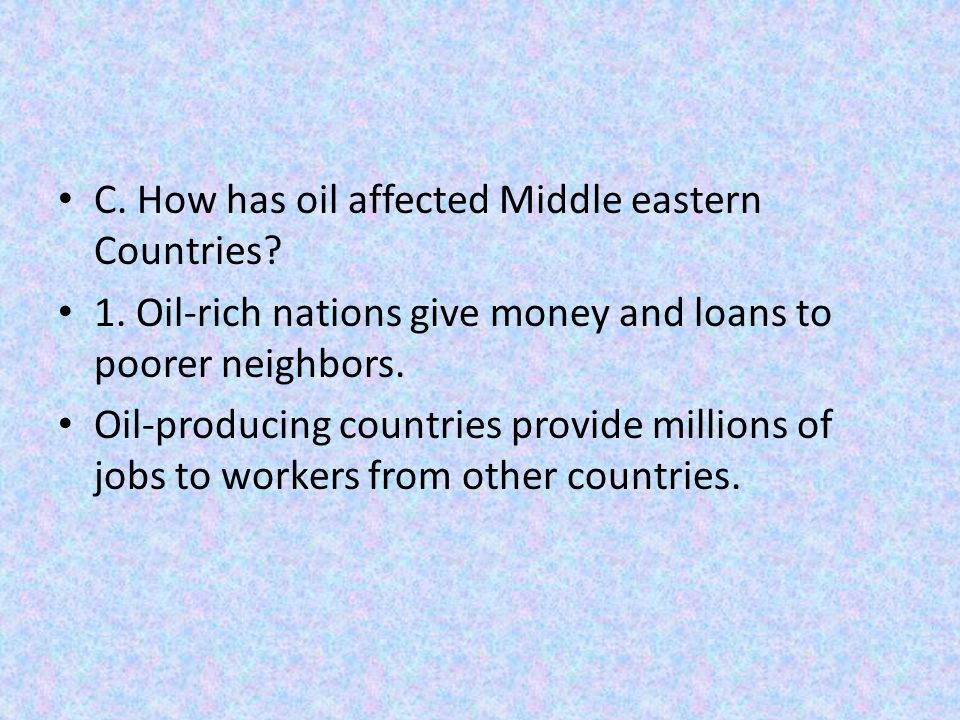 C. How has oil affected Middle eastern Countries