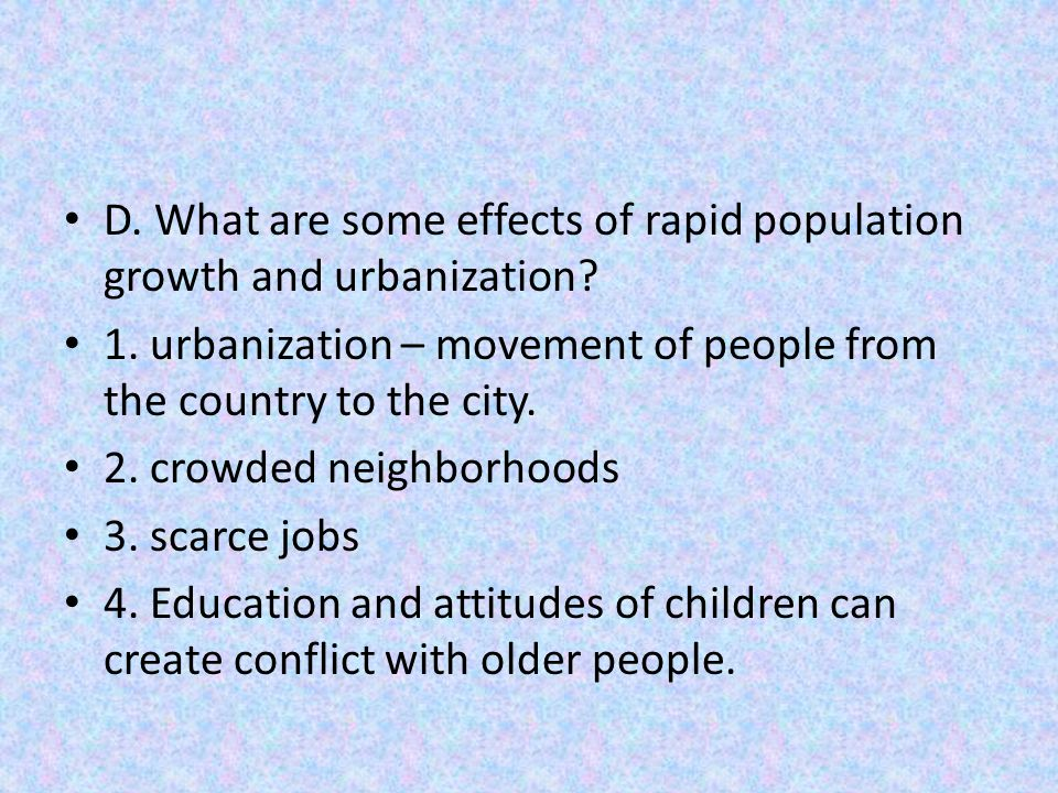 D. What are some effects of rapid population growth and urbanization