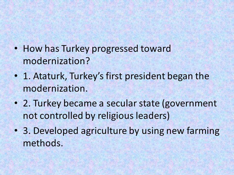 How has Turkey progressed toward modernization