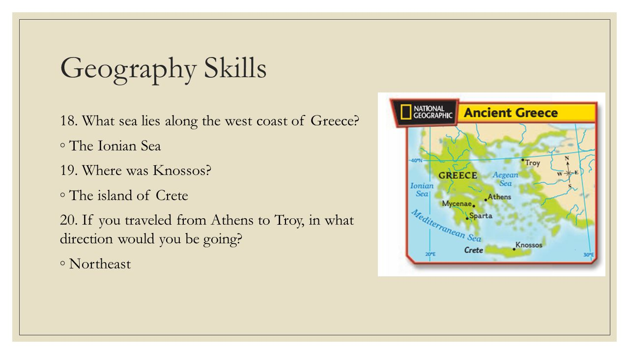 Geography Skills 18. What sea lies along the west coast of Greece