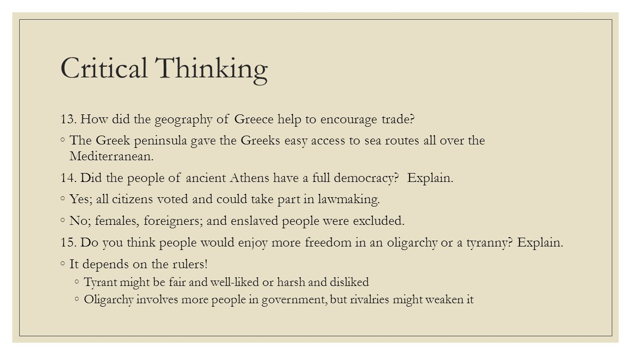 Critical Thinking 13. How did the geography of Greece help to encourage trade