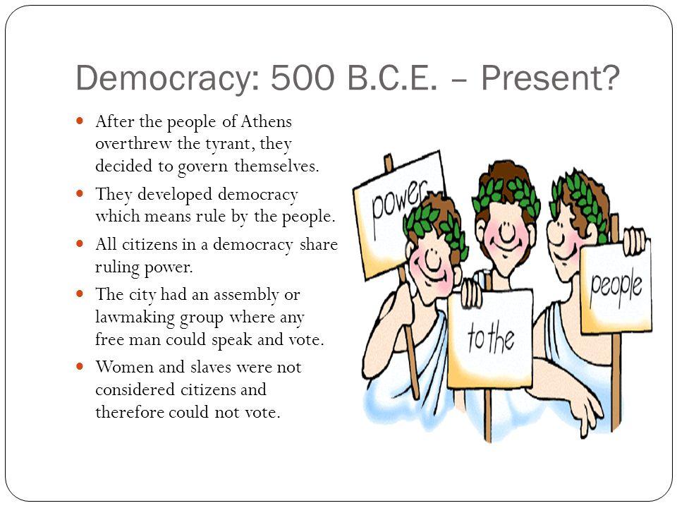 Democracy: 500 B.C.E. – Present