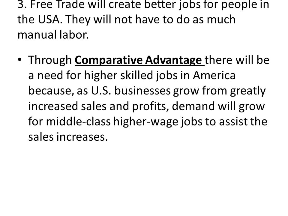 3. Free Trade will create better jobs for people in the USA