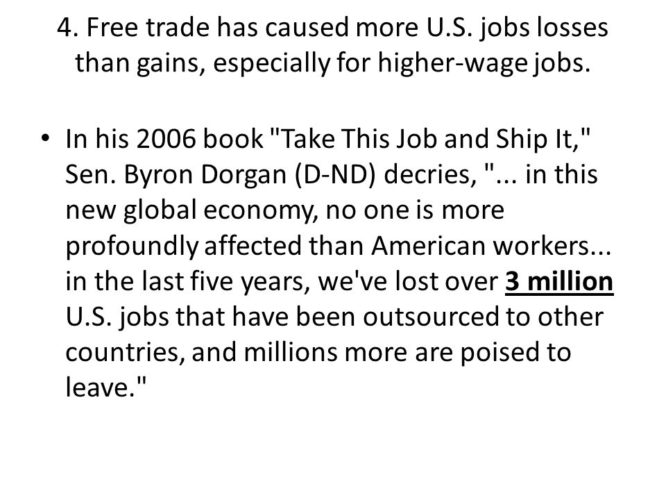 4. Free trade has caused more U. S