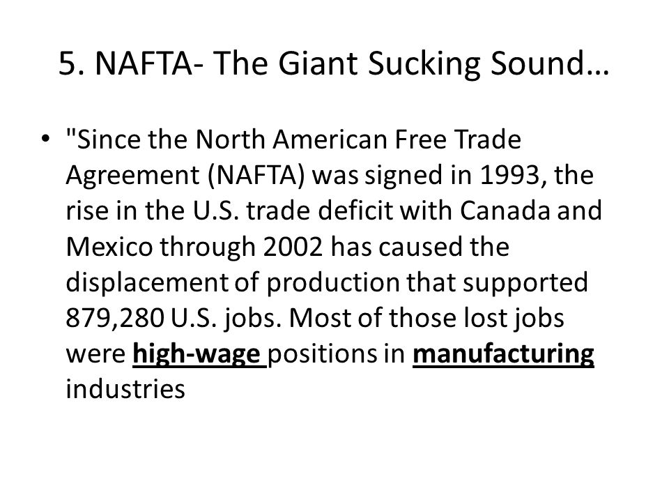 5. NAFTA- The Giant Sucking Sound…