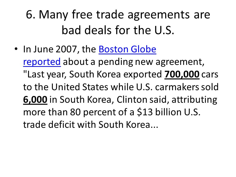 6. Many free trade agreements are bad deals for the U.S.