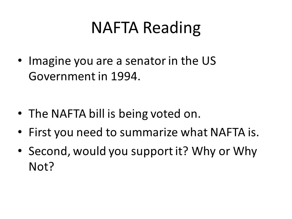 NAFTA Reading Imagine you are a senator in the US Government in 1994.