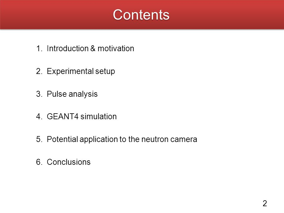 Contents Introduction & motivation Experimental setup Pulse analysis