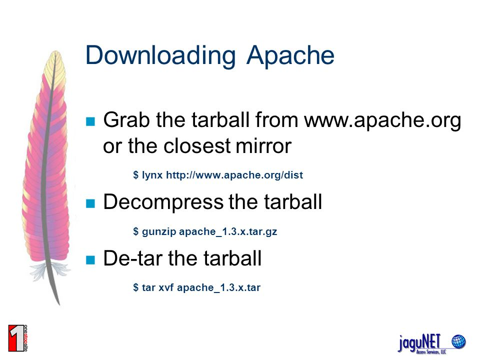 Downloading Apache Grab the tarball from www.apache.org or the closest mirror $ lynx http://www.apache.org/dist.