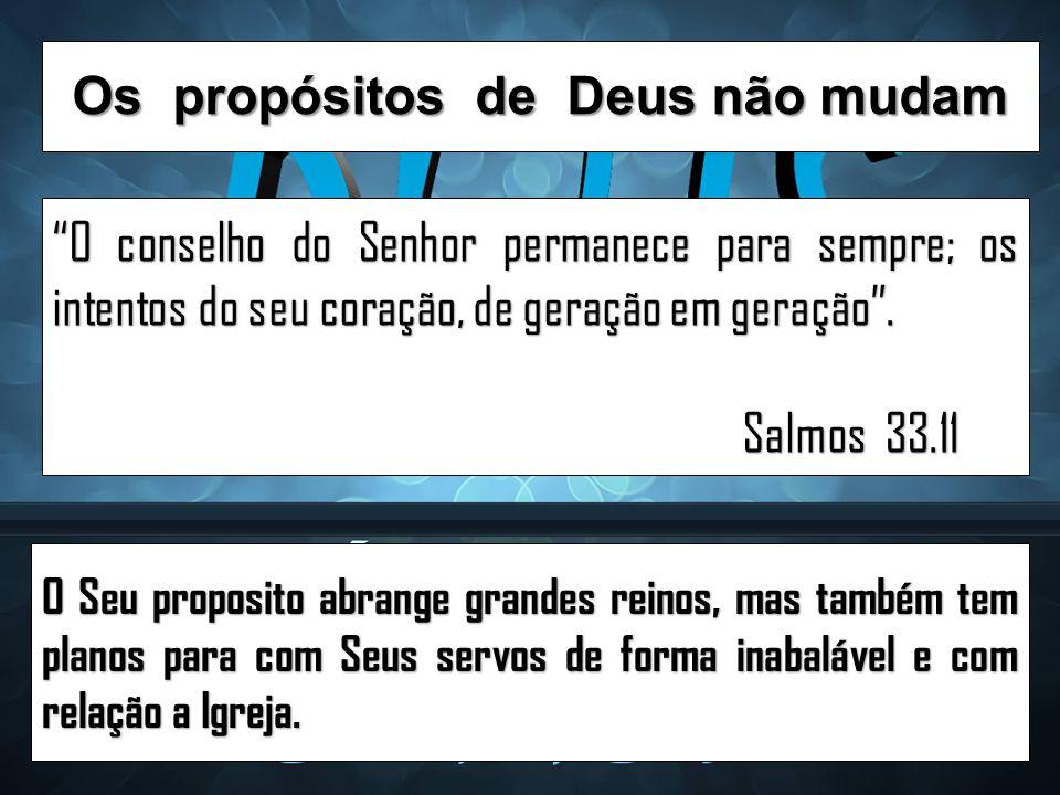 Os propósitos de Deus não mudam