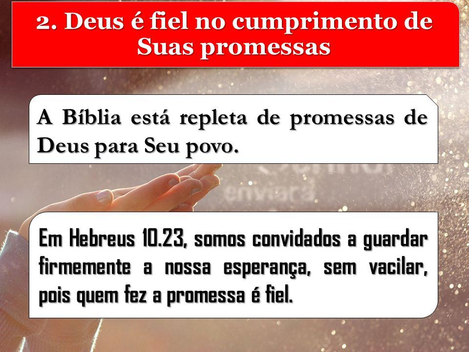 2. Deus é fiel no cumprimento de Suas promessas