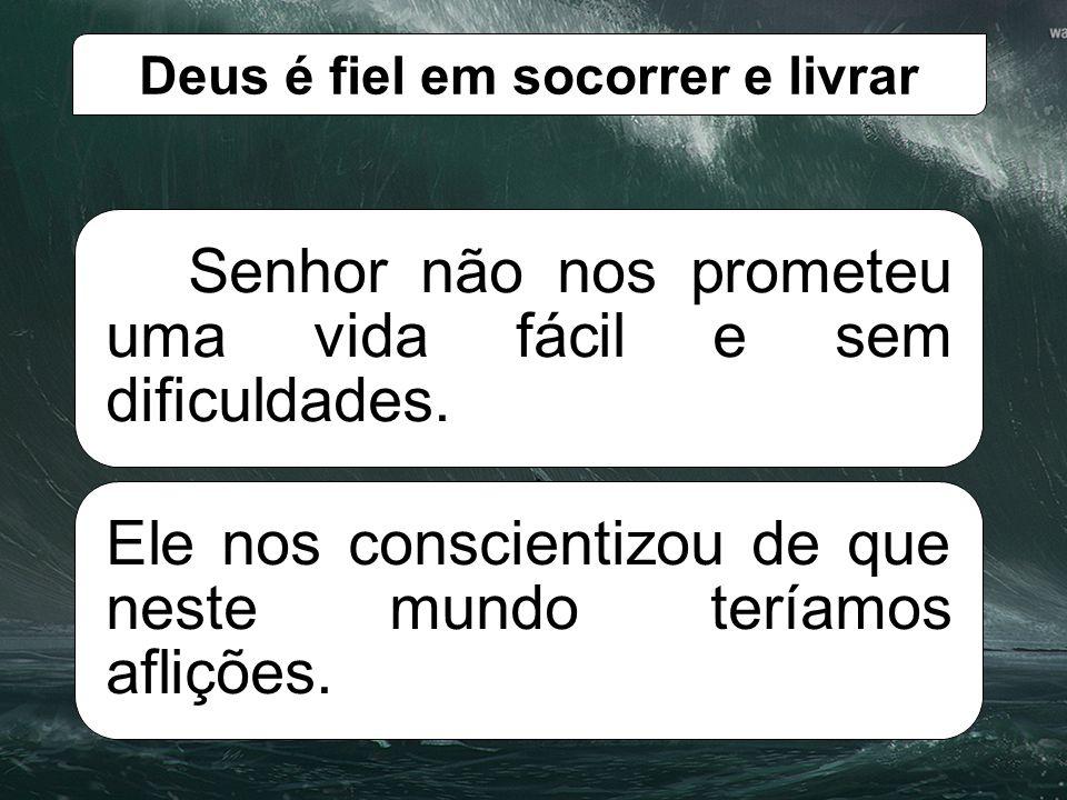 Deus é fiel em socorrer e livrar