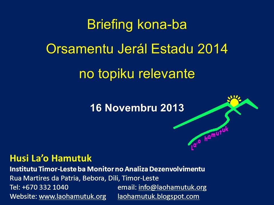 Briefing kona-ba Orsamentu Jerál Estadu 2014 no topiku relevante