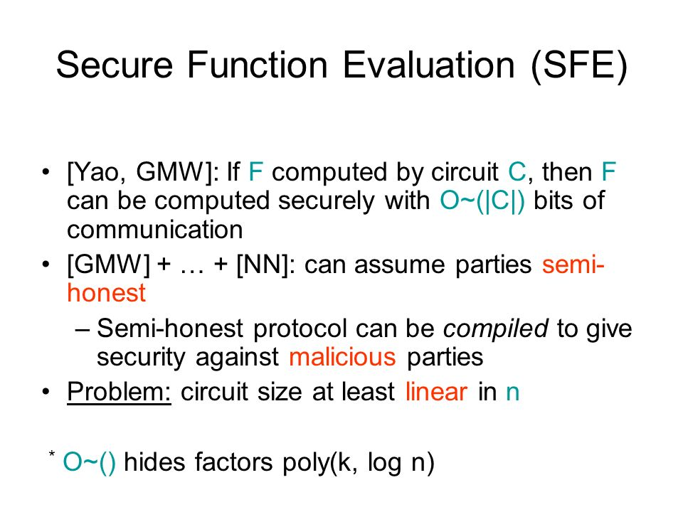 Secure Function Evaluation (SFE)