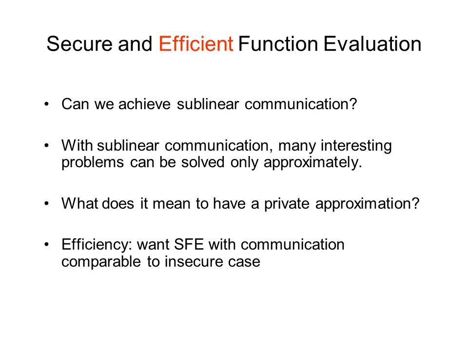 Secure and Efficient Function Evaluation