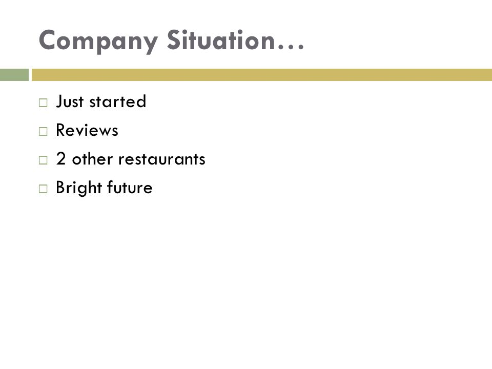 Company Situation… Just started Reviews 2 other restaurants