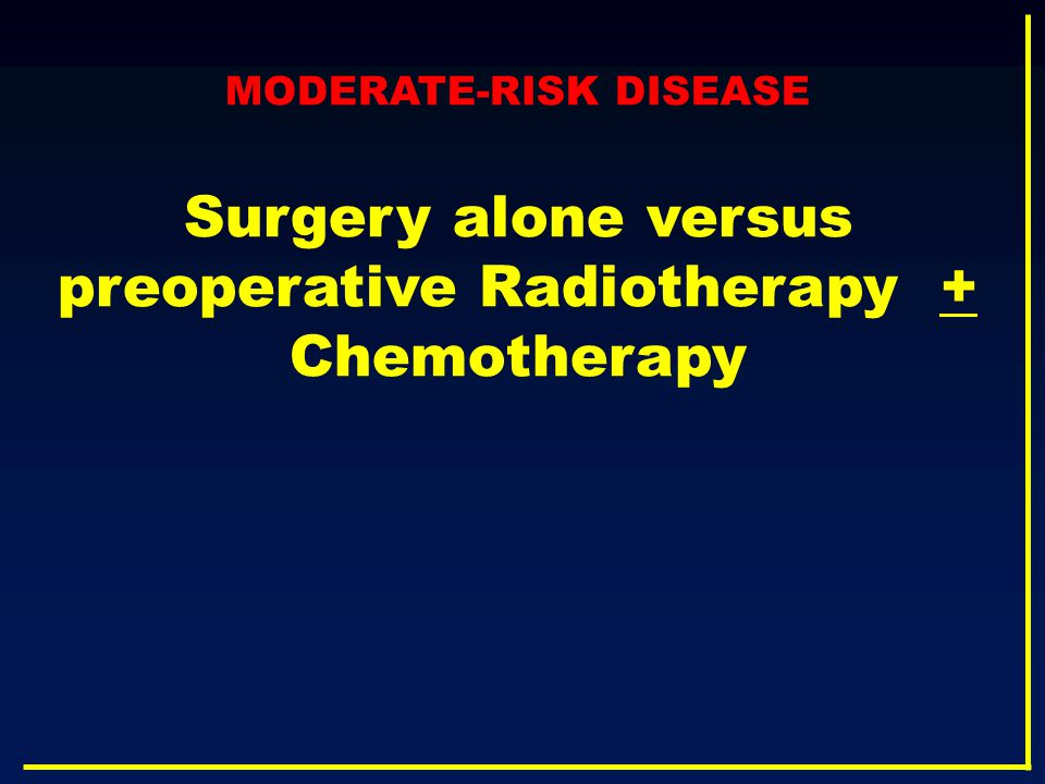 Surgery alone versus preoperative Radiotherapy + Chemotherapy