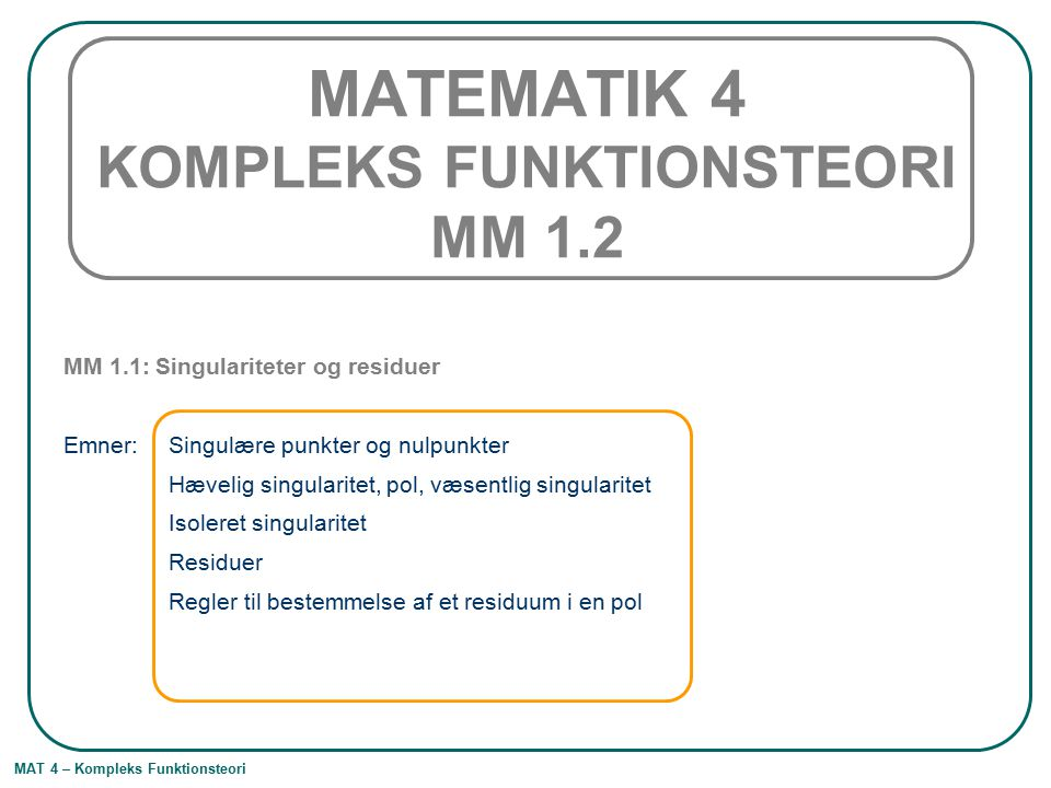 MATEMATIK 4 KOMPLEKS FUNKTIONSTEORI MM 1.2