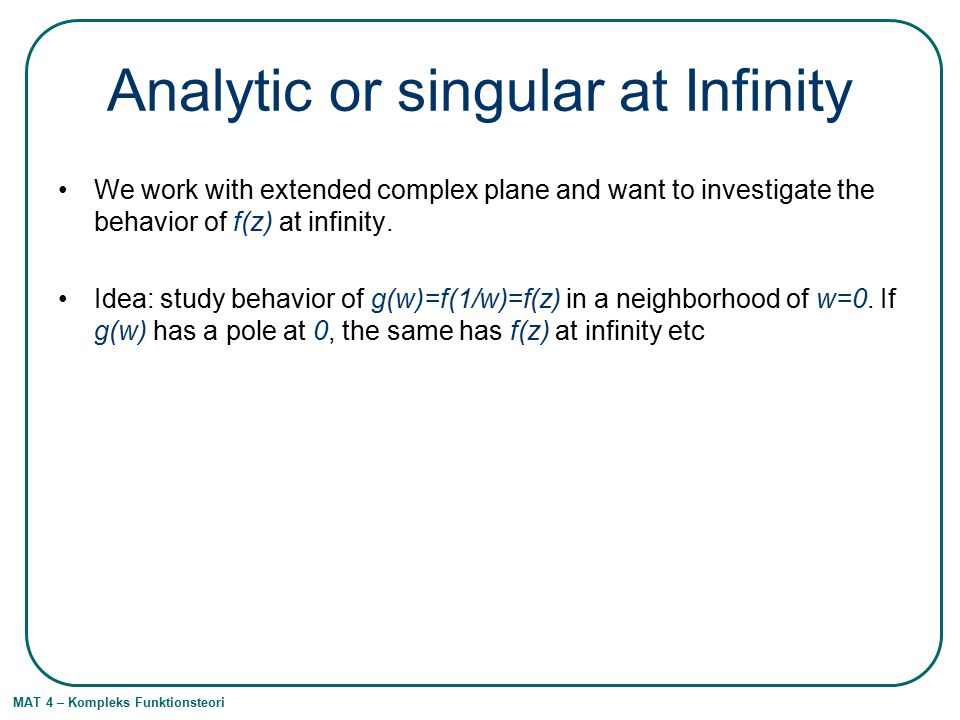 Analytic or singular at Infinity