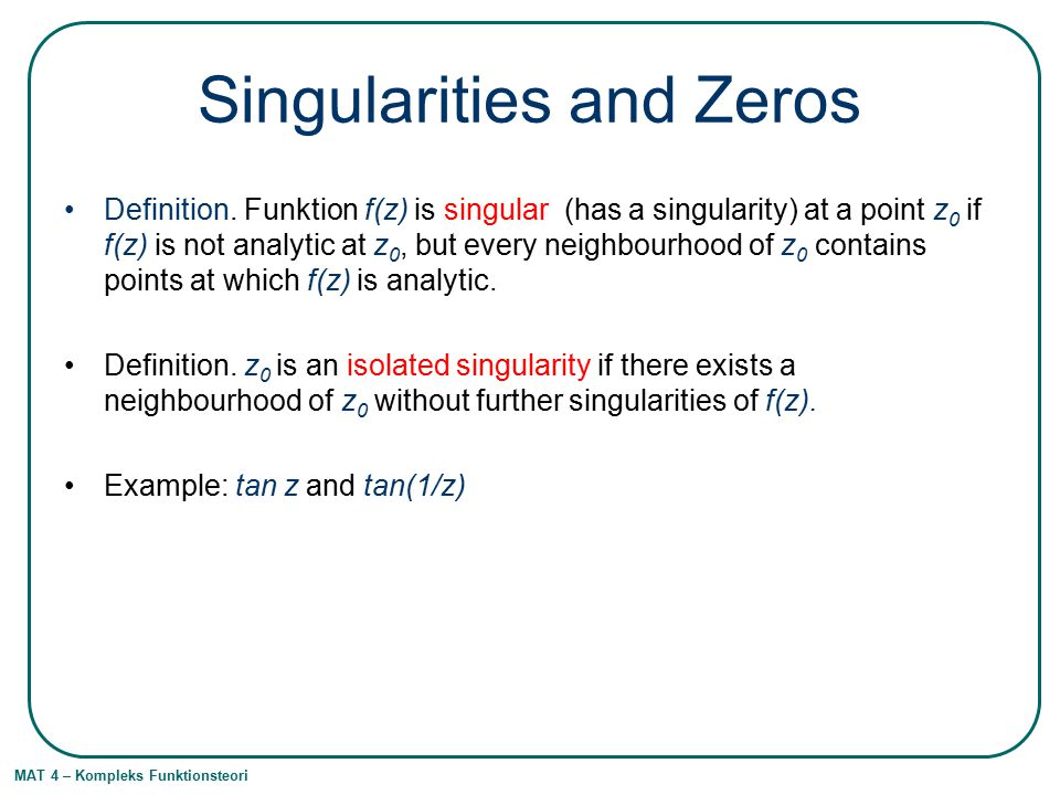 Singularities and Zeros