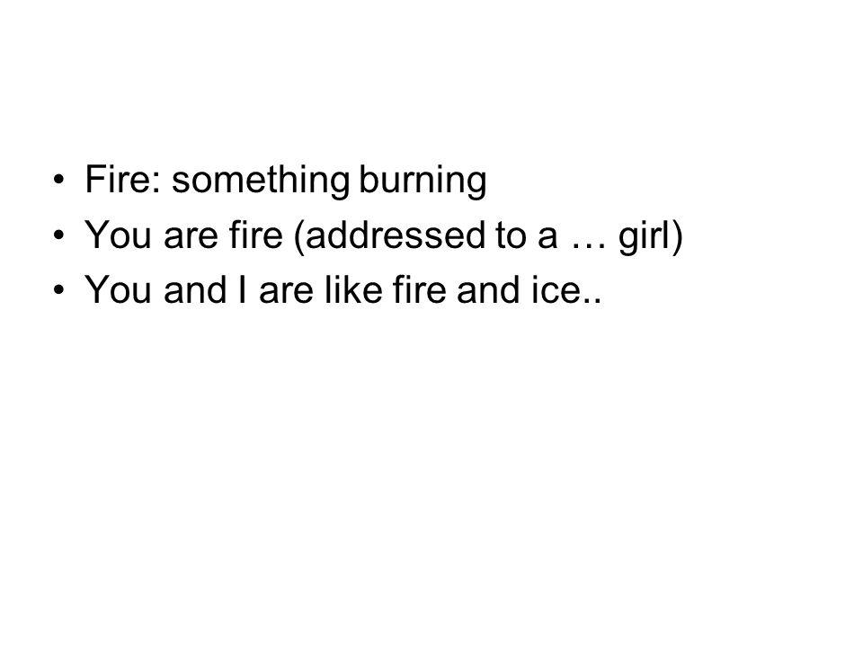 Fire: something burning