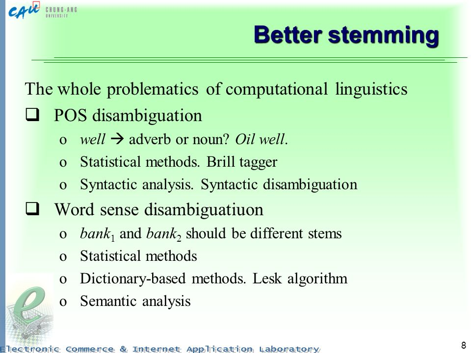 Better stemming The whole problematics of computational linguistics