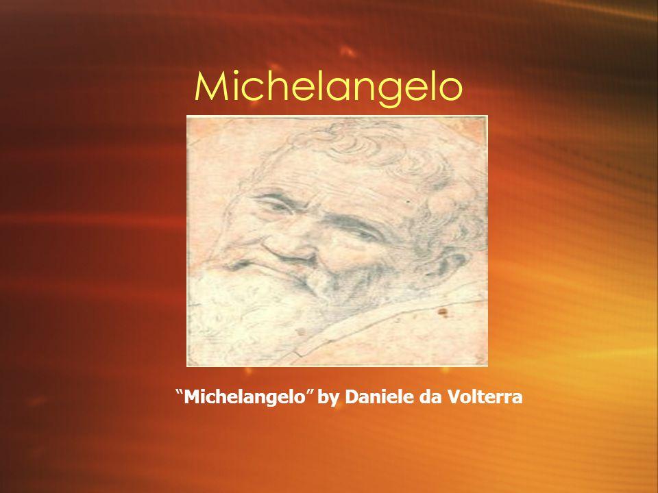 Michelangelo Michelangelo by Daniele da Volterra