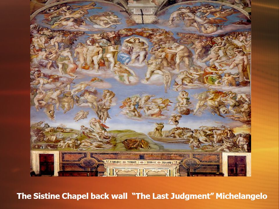 The Sistine Chapel back wall The Last Judgment Michelangelo