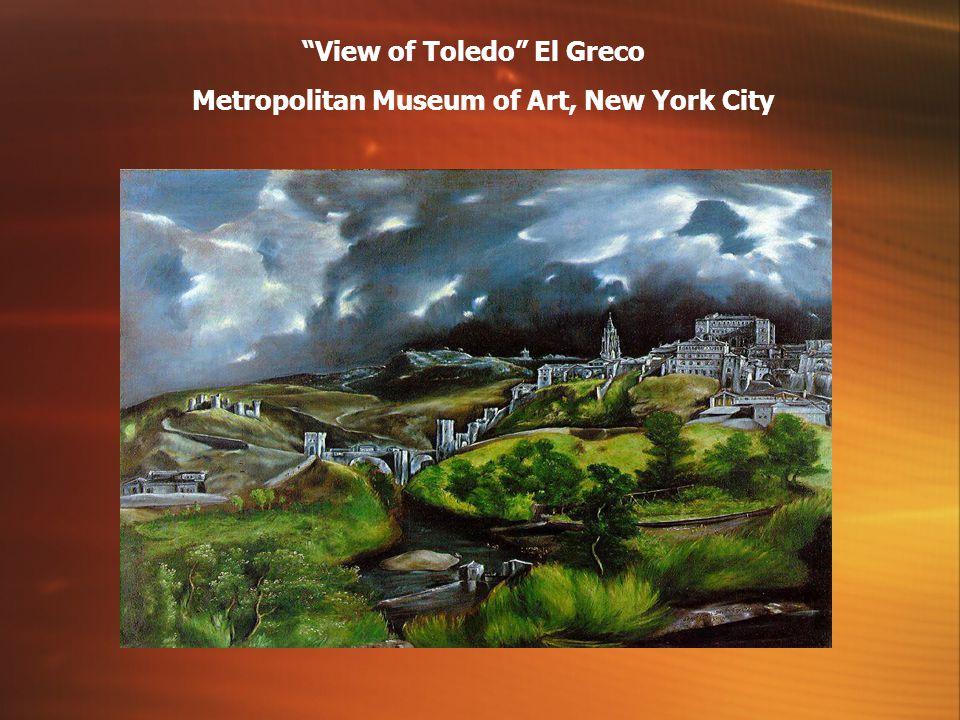 View of Toledo El Greco Metropolitan Museum of Art, New York City