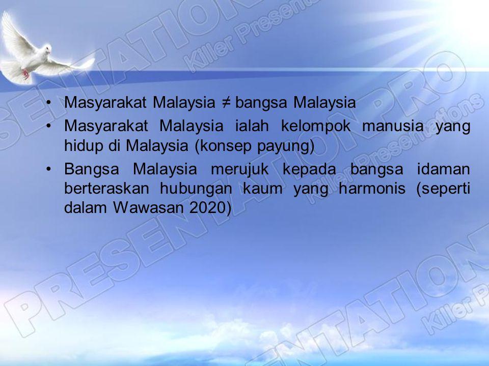 Masyarakat Malaysia ≠ bangsa Malaysia