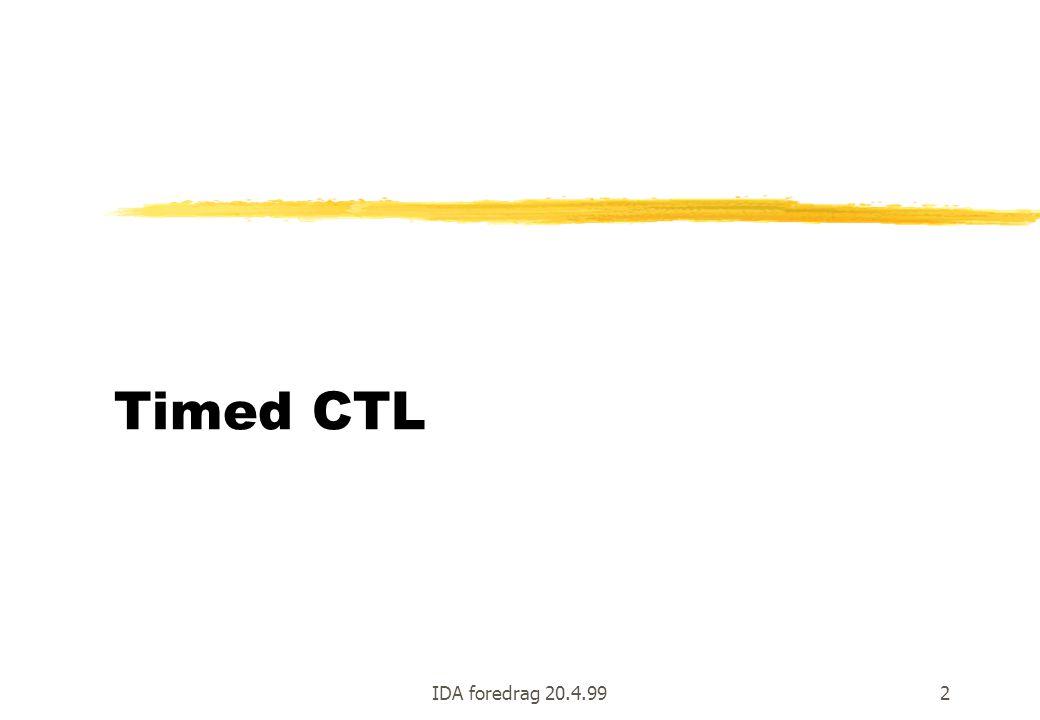 Timed CTL IDA foredrag 20.4.99