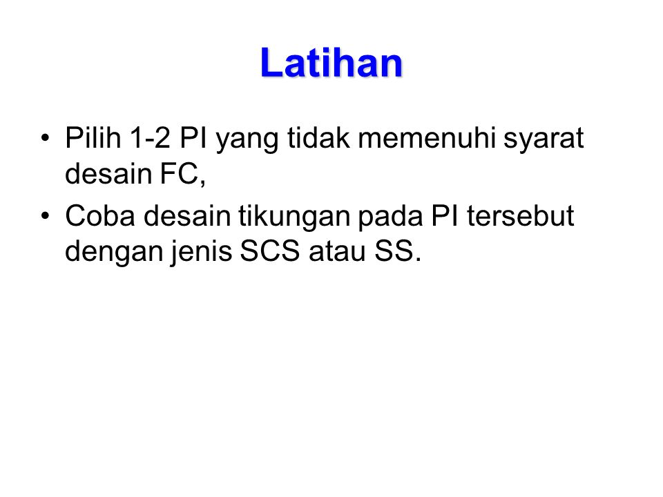 Latihan Pilih 1-2 PI yang tidak memenuhi syarat desain FC,