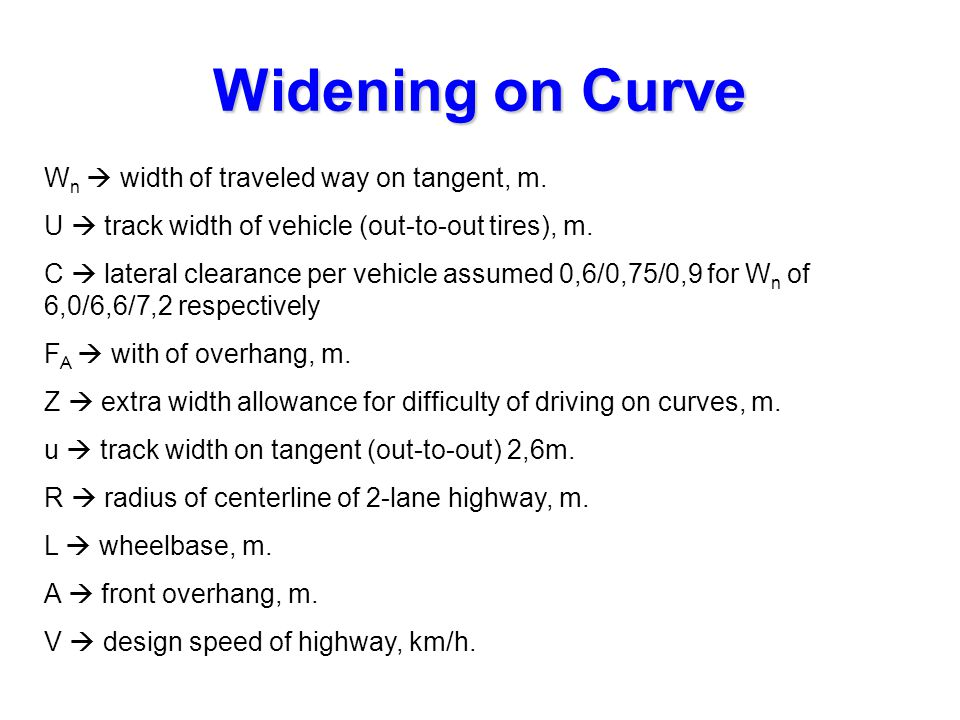 Widening on Curve Wn  width of traveled way on tangent, m.
