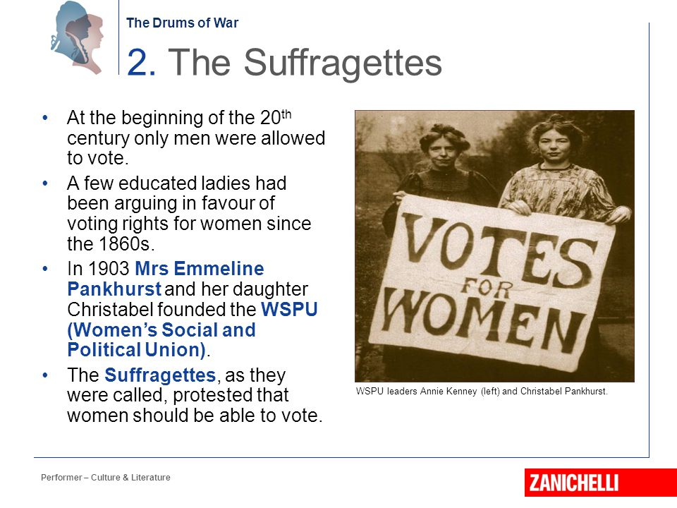 2. The Suffragettes At the beginning of the 20th century only men were allowed to vote.