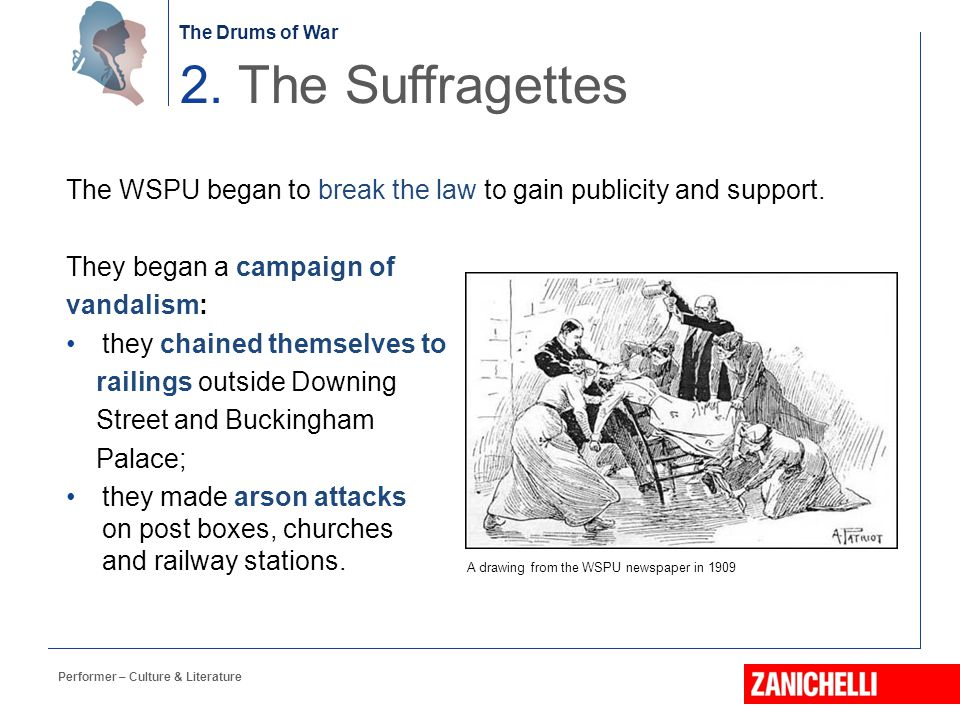 2. The Suffragettes The WSPU began to break the law to gain publicity and support. They began a campaign of.