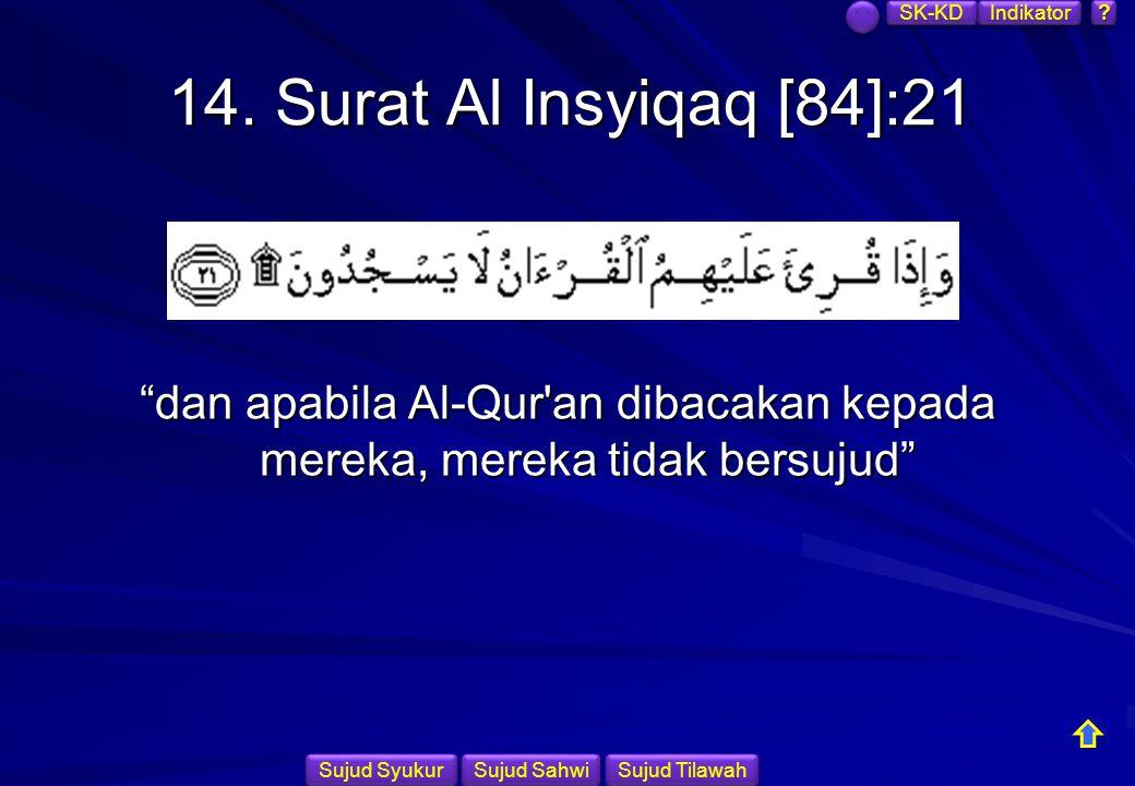 dan apabila Al-Qur an dibacakan kepada mereka, mereka tidak bersujud