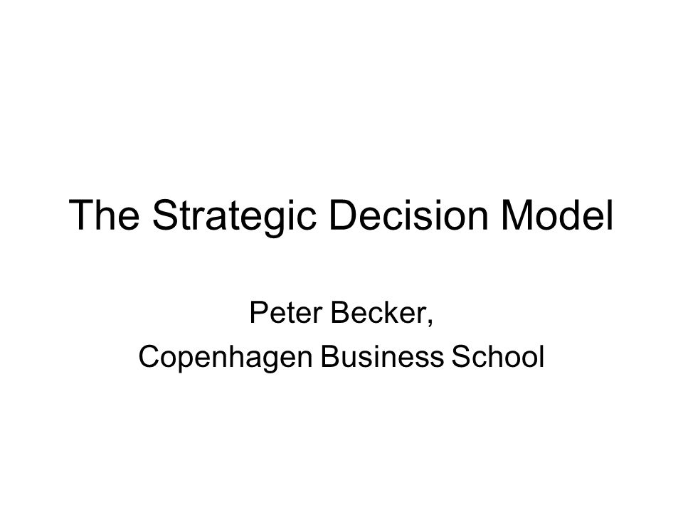 The Strategic Decision Model
