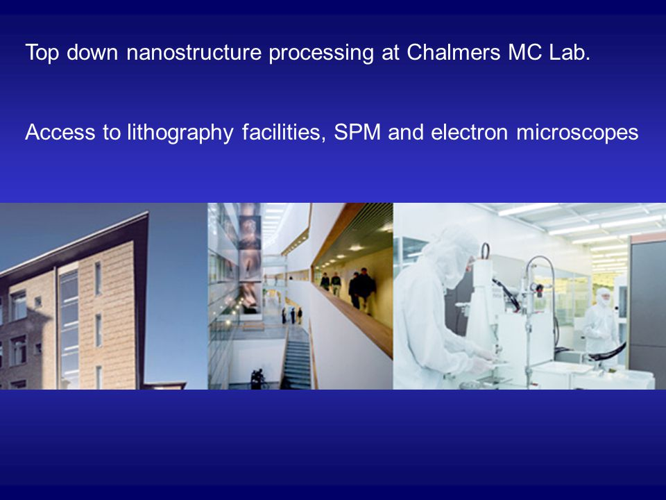 Top down nanostructure processing at Chalmers MC Lab.