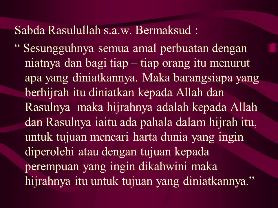 Sabda Rasulullah s.a.w. Bermaksud :