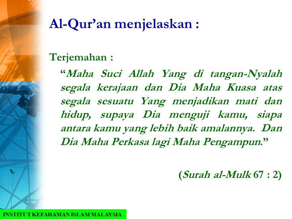 Al-Qur'an menjelaskan :