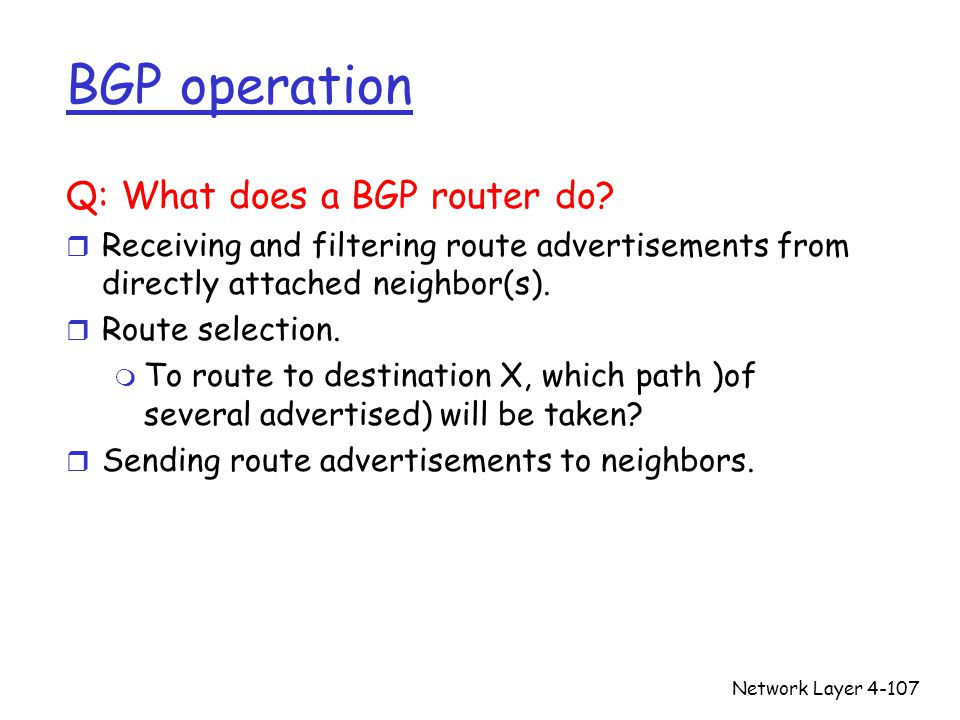BGP operation Q: What does a BGP router do