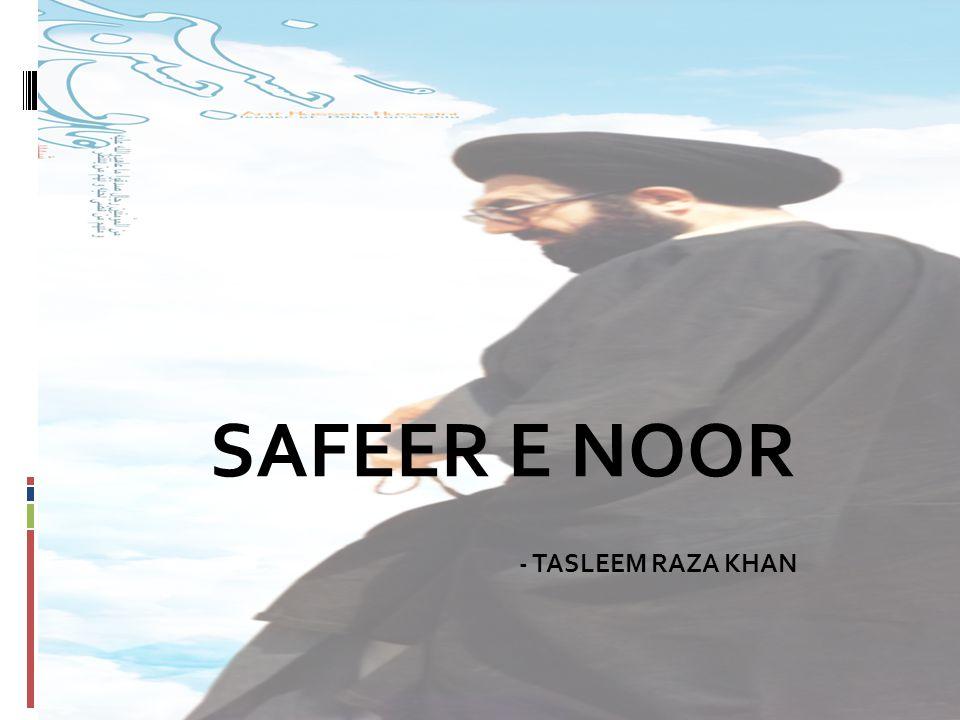 SAFEER E NOOR - TASLEEM RAZA KHAN