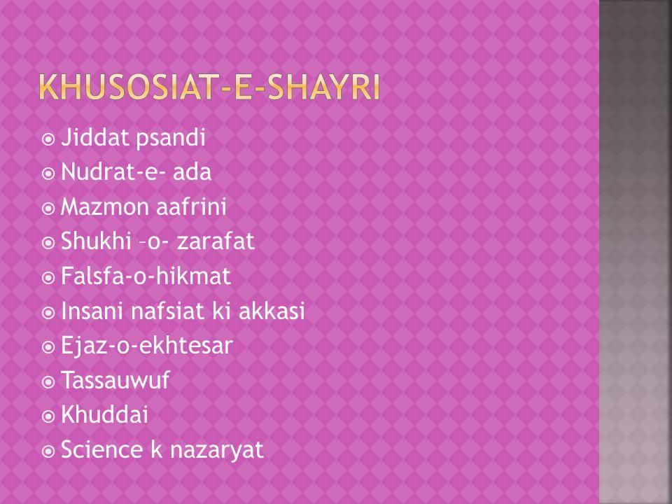 Khusosiat-e-shayri Jiddat psandi Nudrat-e- ada Mazmon aafrini