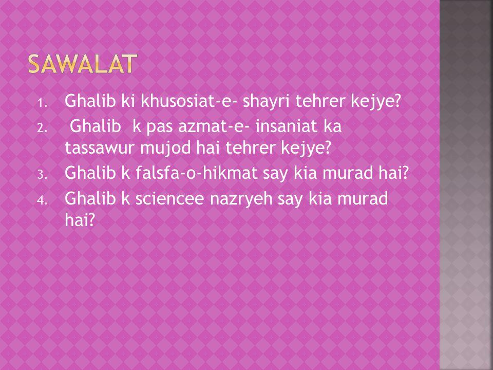 Sawalat Ghalib ki khusosiat-e- shayri tehrer kejye