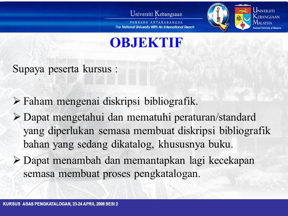 OBJEKTIF Supaya peserta kursus :